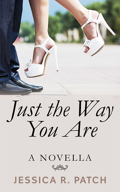 Just the Way You Are by Jessica R. Patch